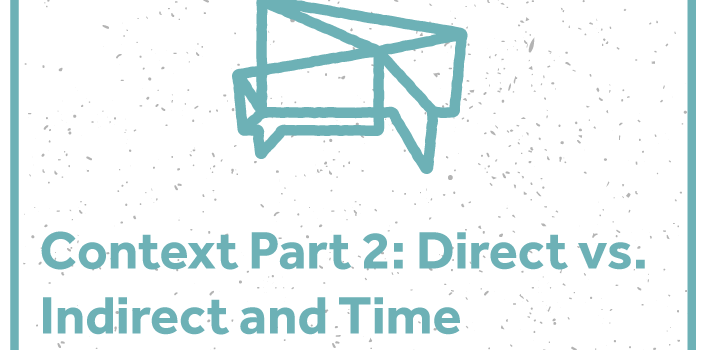 S9 – Context Part 2: Direct vs. Indirect and Time Orientation